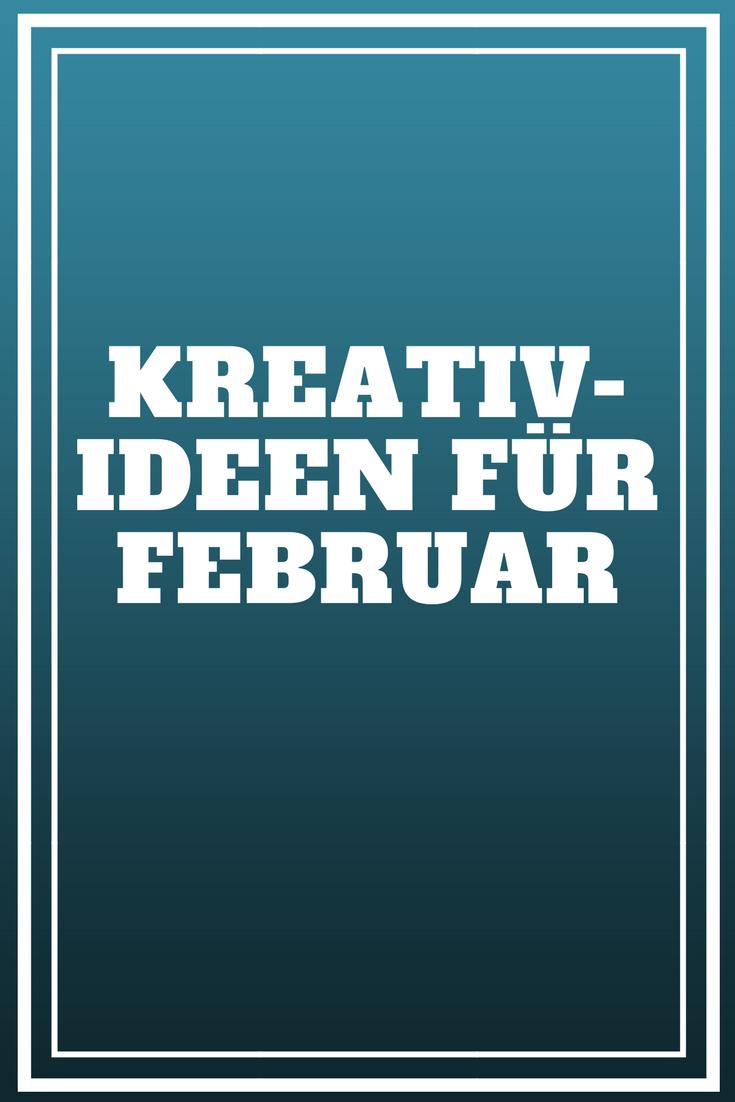 Kreativideen für Februar