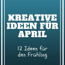 Kreativideen-fuer-April