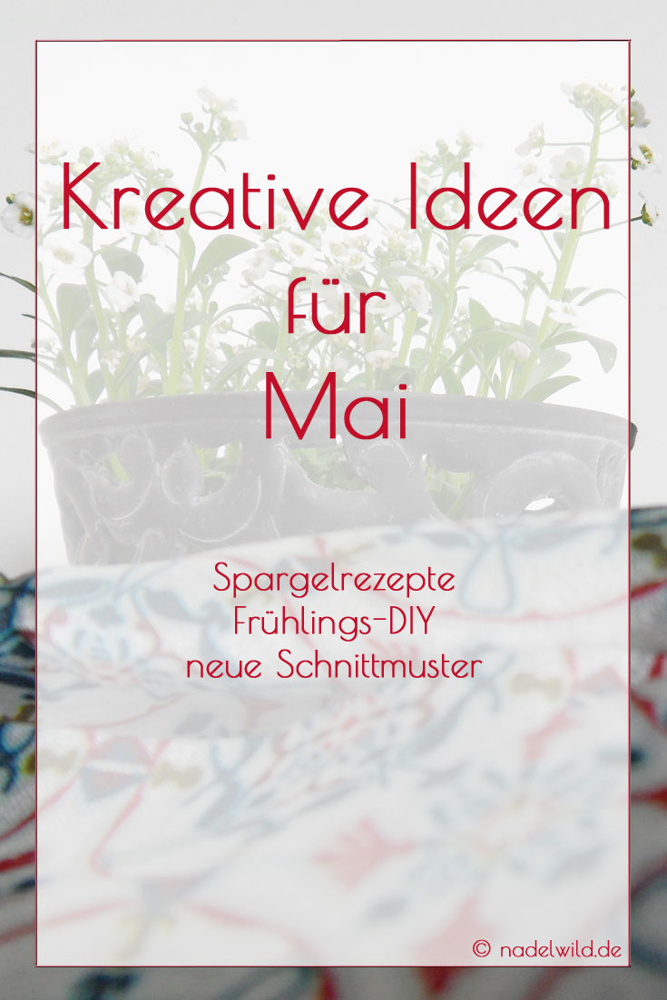 Kreative Ideen für Mai - nadelwild