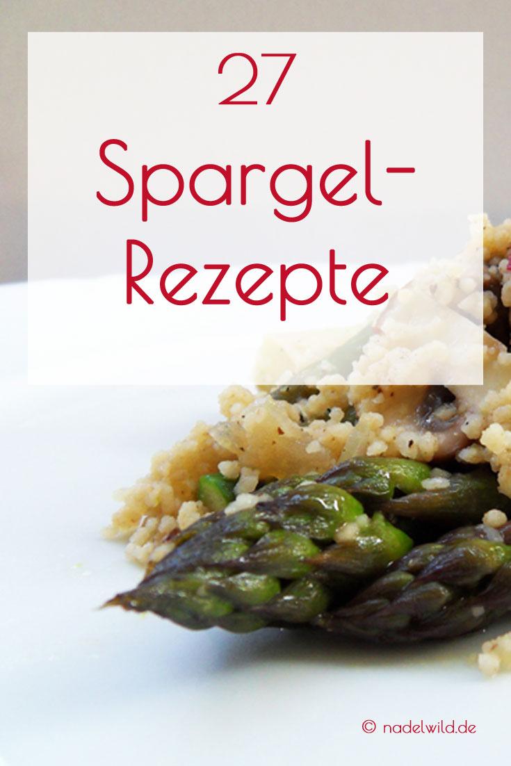 27 vegetarische Spargelrezepte- Von Pasta über Suppe bis hin zum Spargelsalat.