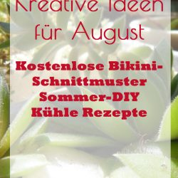 Kreative Ideen für den August