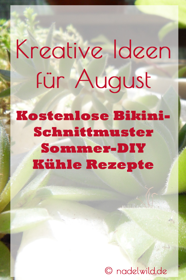 Kreative Ideen für August - kostenlose Bikini-Schnittmuster, Sommer DIY und Sommerrezepte